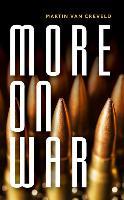 Cover-Bild zu More on War von van Creveld, Martin