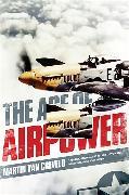 Cover-Bild zu The Age of Airpower von Van Creveld, Martin