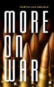 Cover-Bild zu More on War (eBook) von Creveld, Martin Van