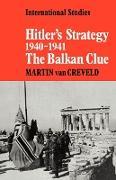Cover-Bild zu Hitler's Strategy 1940 1941: The Balkan Clue von Van Creveld, Martin