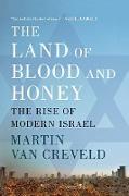 Cover-Bild zu The Land of Blood and Honey von Creveld, Martin Van