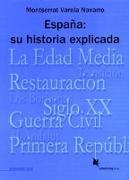 Cover-Bild zu España: Su historia explicada von Varela Navarro, Montserrat