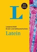 Cover-Bild zu Langenscheidt Grund- und Aufbauwortschatz Latein - Buch mit Bonus-Musterklausuren als PDF-Download von Langenscheidt, Redaktion (Hrsg.)