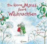 Cover-Bild zu Die kleine Maus feiert Weihnachten