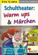 Cover-Bild zu Schultheater: Warm ups und Märchen von Hauke, Sabine
