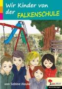 Cover-Bild zu Wir Kinder von der Falkenschule (eBook) von Hauke, Sabine