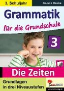 Cover-Bild zu Grammatik für die Grundschule - Die Zeiten / Klasse 3 (eBook) von Hauke, Sabine