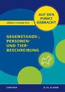 Cover-Bild zu Königs Lernhilfen: Auf den Punkt gebracht: Gegenstands-, Personen- und Tierbeschreibung - 5./6. Klasse von Rebl, Werner