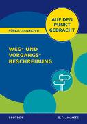 Cover-Bild zu Königs Lernhilfen: Auf den Punkt gebracht: Weg- und Vorgangsbeschreibung - 5./6. Klasse von Rebl, Werner