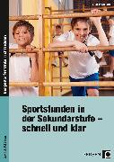 Cover-Bild zu Sportstunden in der Sekundarstufe - schnell und klar von Kaufhold, Stephan