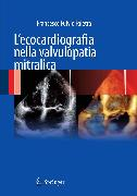 Cover-Bild zu L'ecocardiografia nella valvulopatia mitralica (eBook) von Faletra, Francesco Fulvio (Hrsg.)