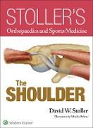 Cover-Bild zu Stoller's Orthopaedics and Sports Medicine: The Shoulder von Stoller, David W.