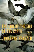 Cover-Bild zu The End of the End of the Earth (eBook) von Franzen, Jonathan