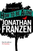 Cover-Bild zu How to be Alone (eBook) von Franzen, Jonathan