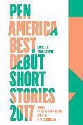 Cover-Bild zu PEN America Best Debut Short Stories 2017 von Link, Kelly (Ausw.)