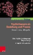 Cover-Bild zu Psychotherapie als Beziehung und Prozess: Chancen, Risiken, Fehlerquellen von Gahleitner, Silke Birgitta