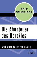 Cover-Bild zu Die Abenteuer des Herakles (eBook) von Schneider, Rolf