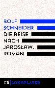 Cover-Bild zu Die Reise nach Jaroslaw. Roman (eBook) von Schneider, Rolf
