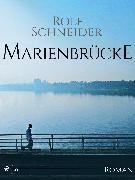 Cover-Bild zu Marienbrücke (eBook) von Schneider, Rolf