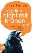 Cover-Bild zu Leg dich nicht mit Krähen an! von Zittlau, Jörg
