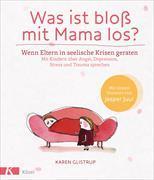 Cover-Bild zu Was ist bloß mit Mama los? von Glistrup, Karen