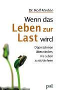 Cover-Bild zu Wenn das Leben zur Last wird von Merkle, Rolf