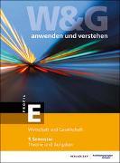 Cover-Bild zu W&G anwenden und verstehen, E-Profil, 5. Semester, Bundle mit digitalen Lösungen von KV Bildungsgruppe Schweiz