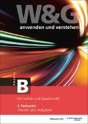 Cover-Bild zu W&G anwenden und verstehen, B-Profil, 4. Semester, Bundle mit digitalen Lösungen von KV Bildungsgruppe Schweiz (Hrsg.)