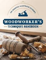 Cover-Bild zu Woodworker's Techniques Handbook: The Essential Illustrated Reference von Forrester, Paul