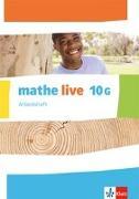 Cover-Bild zu mathe live. Arbeitsheft mit Lösungsheft 10 G-Kurs. Ausgabe N, W und S ab 2014