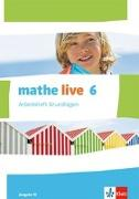 Cover-Bild zu mathe live. Arbeitsheft Grundlagen mit Lösungsheft 6. Schuljahr. Ausgabe W