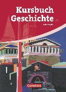 Cover-Bild zu Kursbuch Geschichte, Allgemeine Ausgabe, Von der Antike bis zur Gegenwart, Schülerbuch von Berg, Rudolf
