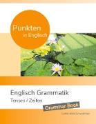 Cover-Bild zu Punkten in Englisch - Englisch Grammatik - Tenses / Zeiten von Schwablinger, Sophie Joline