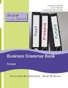 Cover-Bild zu English for my Career - Business Grammar Book - Tenses von Stillering, Leona Mara