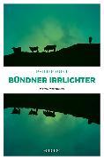 Cover-Bild zu Bündner Irrlichter