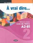 Cover-Bild zu À vrai dire 2. Livre de l'élève / Cahier d'exercices