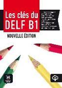Cover-Bild zu Les clés du nouveau DELF B1 - Livre élève + mp3