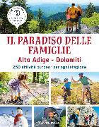 Cover-Bild zu Il paradiso delle famiglie Alto Adige - Dolomiti