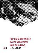 Cover-Bild zu Prinzipienkonflikte in der Schweizer Raumplanung (eBook) von Wild, Linus