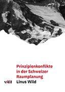 Cover-Bild zu Prinzipienkonflikte in der Schweizer Raumplanung von Wild, Linus