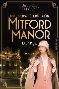 Cover-Bild zu Die Schwestern von Mitford Manor - Dunkle Zeiten von Fellowes, Jessica