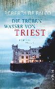 Cover-Bild zu Die trüben Wasser von Triest von De Falco, Roberta