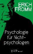 """Cover-Bild zu Einführung in H. J. Schultz """"Psychologie für Nichtpsychologen"""" (eBook) von Fromm, Erich"""