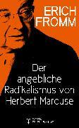 Cover-Bild zu Der angebliche Radikalismus von Herbert Marcuse (eBook) von Fromm, Erich