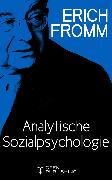 Cover-Bild zu Analytische Sozialpsychologie (eBook) von Fromm, Erich