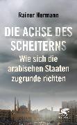 Cover-Bild zu Die Achse des Scheiterns von Hermann, Rainer