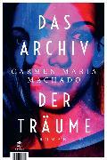 Cover-Bild zu Das Archiv der Träume von Machado,Carmen Maria