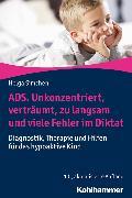 Cover-Bild zu ADS. Unkonzentriert, verträumt, zu langsam und viele Fehler im Diktat (eBook) von Simchen, Helga