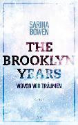 Cover-Bild zu The Brooklyn Years - Wovon wir träumen von Bowen, Sarina