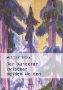 Cover-Bild zu Der Wanderer zwischen beiden Welten von Flex, Walter